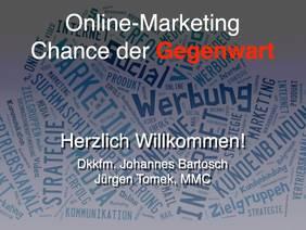 Erste Folie beim Impulsvortrag Online Marketing - Chance der Gegenwart von Jürgen Tomek team2extreme Internetagentur